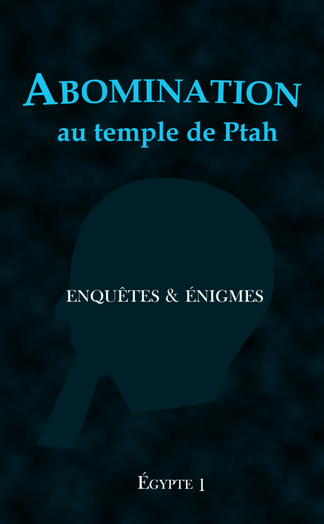 Abomination au temple de Ptah, une enquête à mener en Egypte antique.